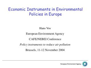 Economic Instruments in Environmental Policies in Europe