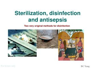 Sterilization, disinfection and antisepsis