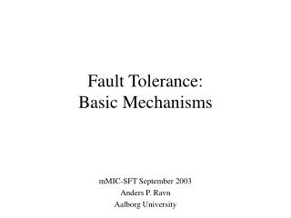 Fault Tolerance:  Basic Mechanisms