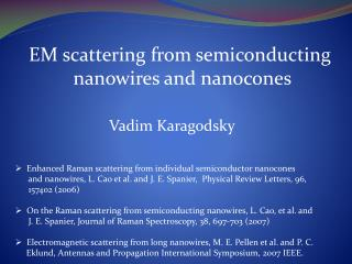 EM scattering from semiconducting  nanowires and nanocones