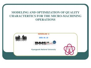 MODELING AND OPTIMIZATION OF QUALITY CHARACTERTICS FOR THE MICRO-MACHINING OPERATIONS