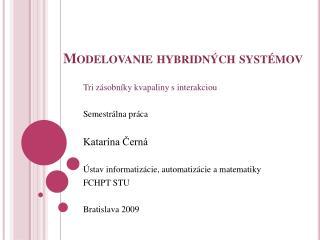Modelovanie hybridných systémov