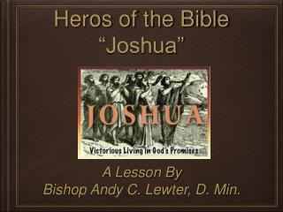 "Heros of the Bible ""Joshua"""