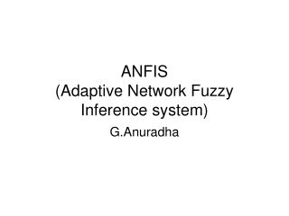ANFIS (Adaptive Network Fuzzy Inference system)