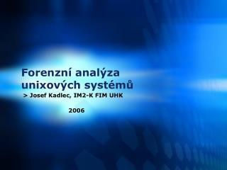 Foren zní analýza unixových systémů