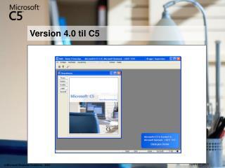 Version 4.0 til C5