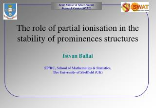 The role of partial ionisation in the stability of prominences structures