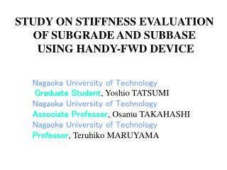 STUDY ON STIFFNESS EVALUATION  OF SUBGRADE AND SUBBASE  USING HANDY-FWD DEVICE