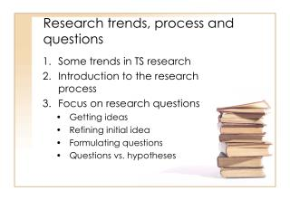 Research trends, process and questions