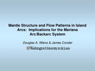 Douglas A. Wiens & James Conder