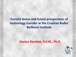 Danica Ramljak, D.V.M., Ph.D.