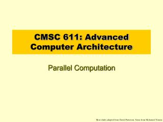 CMSC 611: Advanced Computer Architecture