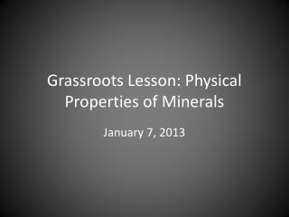 Grassroots Lesson: Physical Properties of Minerals