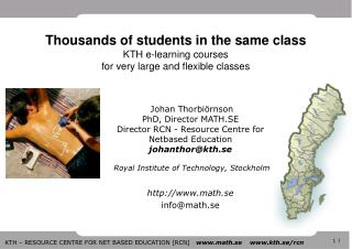 Thousands of students in the same class KTH e-learning courses for very large and flexible classes