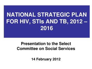 NATIONAL STRATEGIC PLAN FOR HIV, STIs AND TB, 2012 – 2016