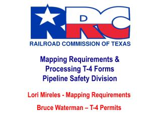 Mapping Requirements & Processing T-4  Forms Pipeline Safety Division