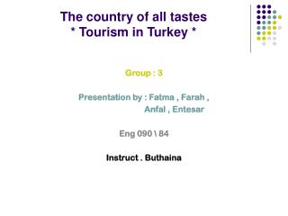 The country of all tastes * Tourism in Turkey *