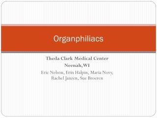 Organphiliacs