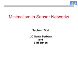 Minimalism in Sensor Networks