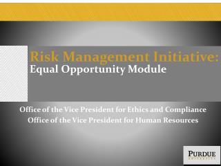 Risk Management Initiative: Equal Opportunity Module