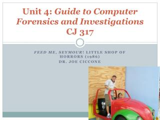 Unit 4:  Guide to Computer Forensics and Investigations  CJ 317