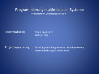 Programmierung multimedialer  Systeme Projektarbeit �Hotelorganisation �