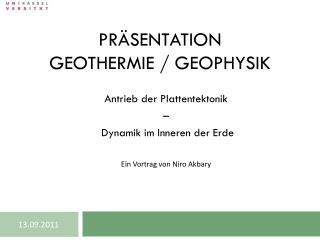 PRÄSENTATION  GEOTHERMIE / GEOPHYSIK