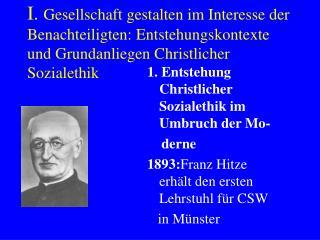 1. Entstehung  Christlicher Sozialethik im Umbruch der Mo-     derne