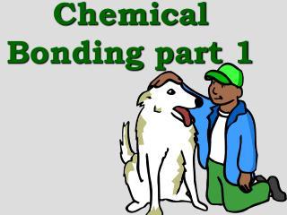 Chemical Bonding part 1