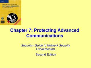 Chapter 7: Protecting Advanced Communications