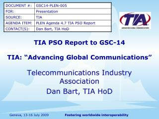 "TIA PSO Report to GSC-14 TIA: ""Advancing Global Communications"""