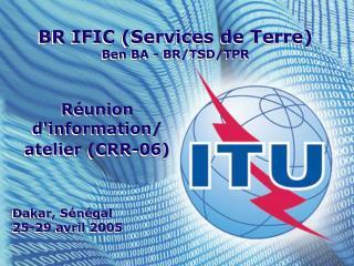 BR IFIC (Services de Terre) Ben BA - BR/TSD/TPR