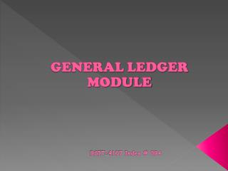 GENERAL LEDGER MODULE