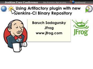 Using Artifactory plugin with new Jenkins-CI Binary Repository