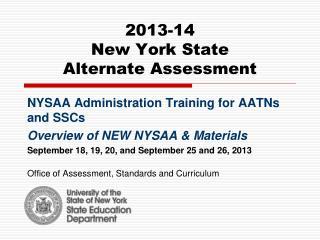 2013-14  New York State  Alternate Assessment