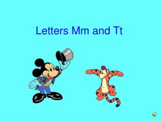 Letters Mm and Tt