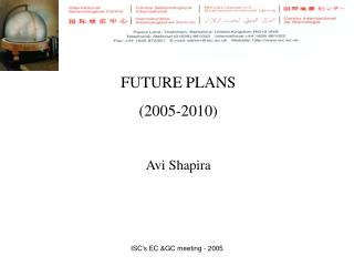 FUTURE PLANS (2005-2010) Avi Shapira