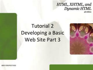 Tutorial 2 Developing a Basic Web Site Part 3