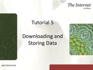 Tutorial 5 Downloading and Storing Data