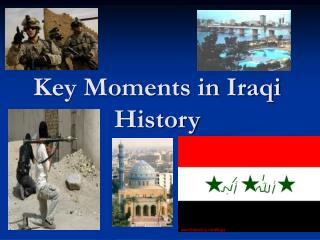 Key Moments in Iraqi History