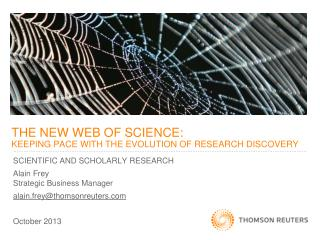THE NEW WEB OF SCIENCE:  KEEPING PACE WITH THE EVOLUTION OF RESEARCH DISCOVERY