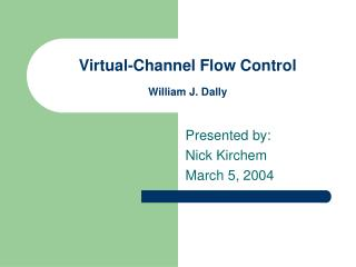 Virtual-Channel Flow Control William J. Dally