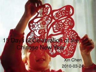 15 Days of Celebration of the Chinese New Year