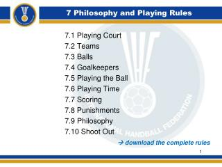 7 Philosophy and Playing Rules