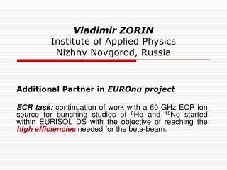 Vladimir ZORIN Institute  of Applied  Physics Nizhny  Novgorod, Russia
