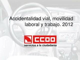 Accidentalidad vial, movilidad laboral y trabajo. 2012