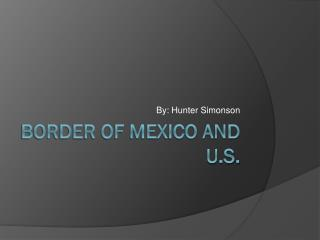 Border of Mexico and U.S.