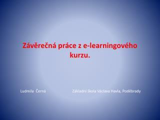 Závěrečná práce z e- learningového  kurzu.