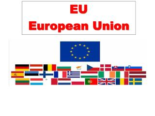 EU European Union
