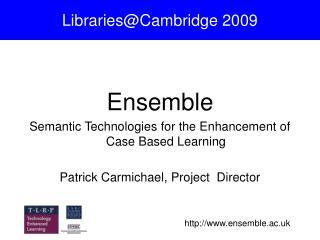 Libraries@Cambridge 2009